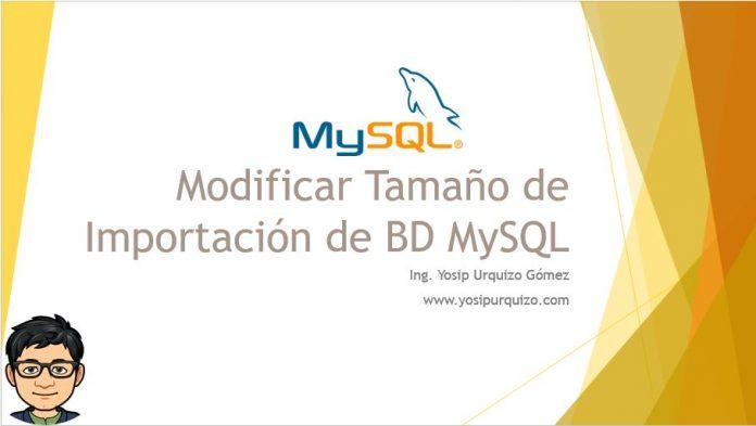 Modificar tamaño de Importación de BD MySQL